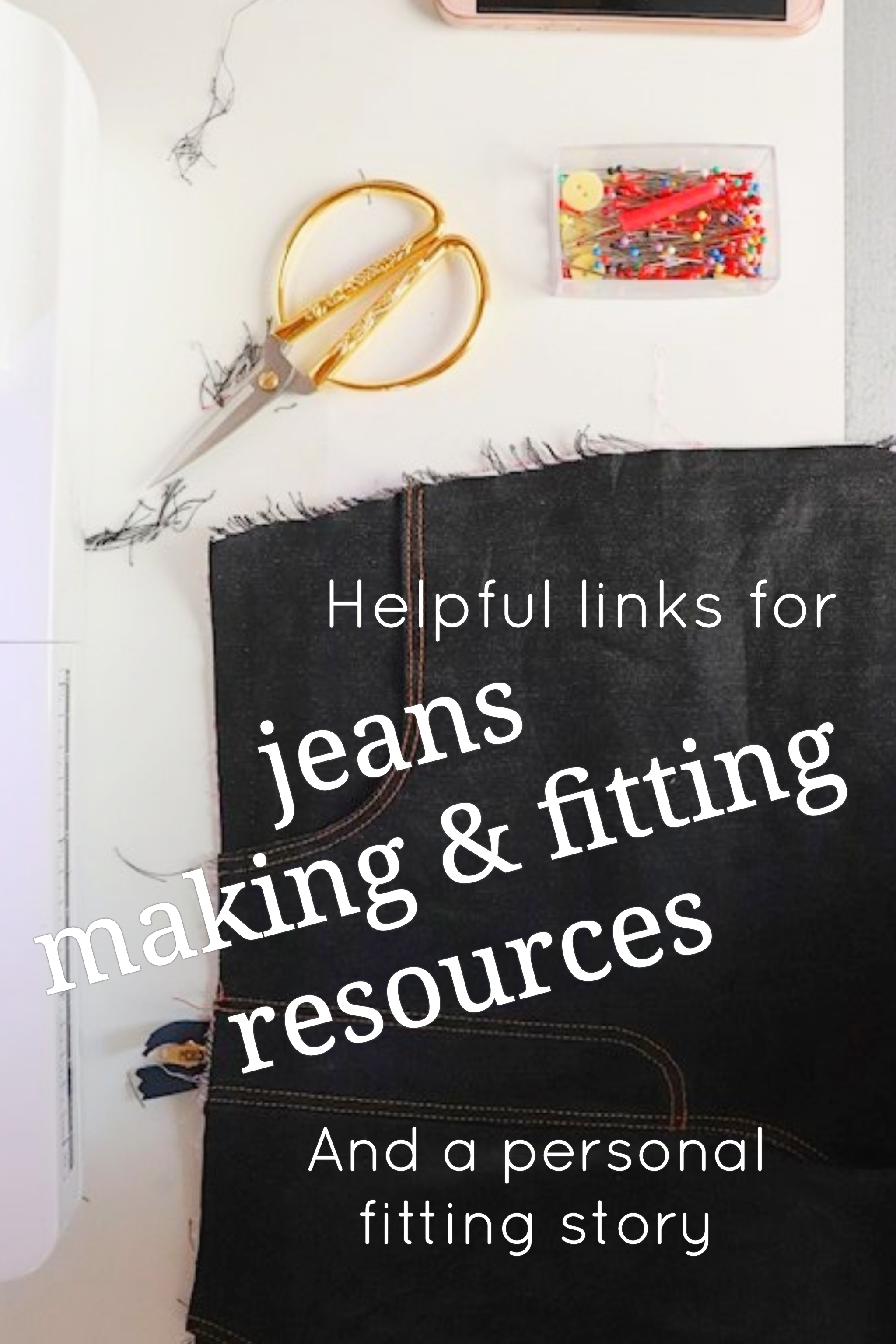 Helpful links for jeans making and fitting, and a personal jeans fitting story by Sewingridd